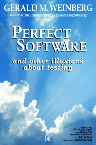 Perfect Software And Other Illusions About Software Testing